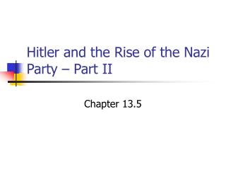 Hitler and the Rise of the Nazi Party   Part II