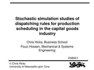 Stochastic simulation studies of dispatching rules for production scheduling in the capital goods industry