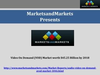 Video On Demand (VOD) Market worth $45.25 Billion by 2018