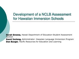 Development of a NCLB Assessment for Hawaiian Immersion Schools