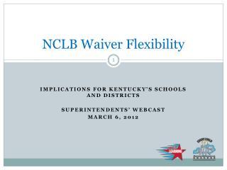 NCLB Waiver Flexibility