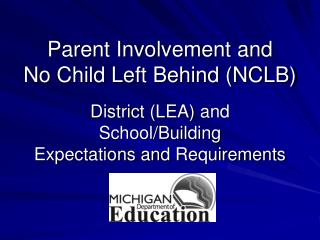 Parent Involvement and No Child Left Behind NCLB