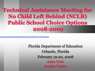 Technical Assistance Meeting for No Child Left Behind NCLB Public School Choice Options  2008-2009