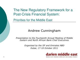 The New Regulatory Framework for a  Post-Crisis Financial System:   Priorities for the Middle East