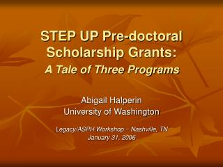 step up pre-doctoral scholarship grants: a tale of three programs