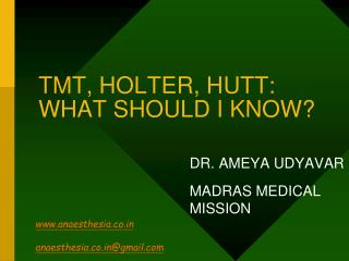 TMT, HOLTER, HUTT: WHAT SHOULD I KNOW