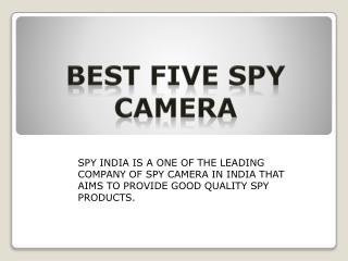 BEST FIVE SPY CAMERA