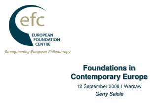 Foundations in Contemporary Europe  12 September 2008  Warsaw Gerry Salole