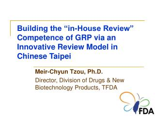 Building the  in-House Review  Competence of GRP via an Innovative Review Model in Chinese Taipei