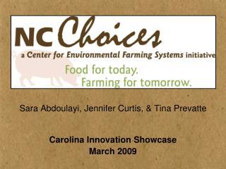 Sara Abdoulayi, Jennifer Curtis,  Tina Prevatte   Carolina Innovation Showcase March 2009