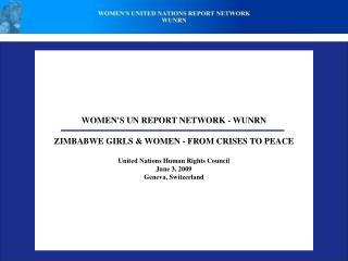 WOMENS UN REPORT NETWORK - WUNRN   ZIMBABWE GIRLS  WOMEN - FROM CRISES TO PEACE   United Nations Human Rights Council Ju