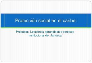 Protecci n social en el caribe: