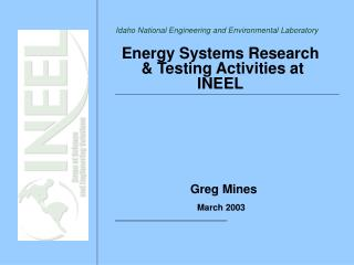 Energy Systems Research   Testing Activities at INEEL