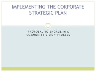 IMPLEMENTING THE CORPORATE STRATEGIC PLAN