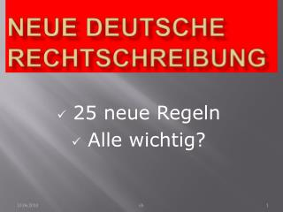 Neue deutsche Rechtschreibung