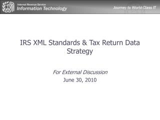 IRS XML Standards  Tax Return Data Strategy