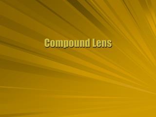 Compound Lens