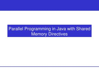 Parallel Programming in Java with Shared Memory Directives