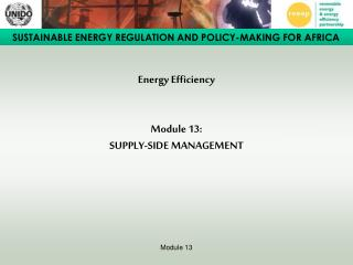 Energy Efficiency   Module 13:  SUPPLY-SIDE MANAGEMENT