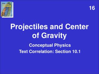 Projectiles and Center of Gravity