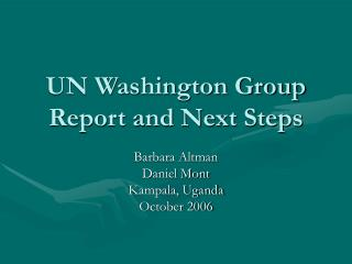 UN Washington Group Report and Next Steps