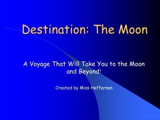 Destination: The Moon