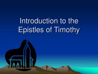 Introduction to the Epistles of Timothy