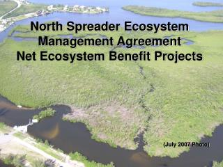 North Spreader Ecosystem Management Agreement Net Ecosystem Benefit Projects