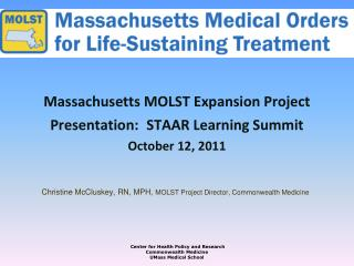 Massachusetts MOLST Expansion Project Presentation:  STAAR Learning Summit October 12, 2011