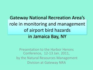 Gateway National Recreation Area s role in monitoring and management of airport bird hazards  in Jamaica Bay, NY