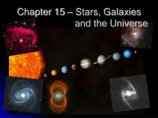 Chapter 15   Stars, Galaxies                          and the Universe