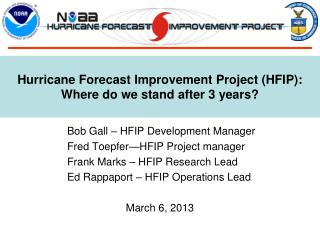 Hurricane Forecast Improvement Project HFIP: Where do we stand after 3 years