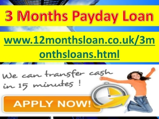 Get 3 Months payday loans in fiscal problems