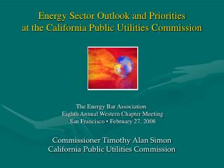Energy Sector Outlook and Priorities  at the California Public Utilities Commission