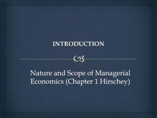 Nature and Scope of Managerial Economics Chapter 1 Hirschey