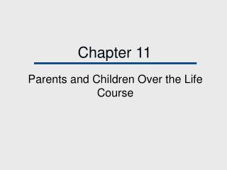 Parents and Children Over the Life Course
