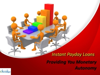 Instant Payday Loans Providing You Monetary Autonomy