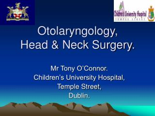 Otolaryngology, Head  Neck Surgery.