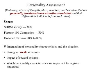 Personality Assessment [Enduring pattern of thoughts, ideas, emotions, and behaviors that are generally consistent over