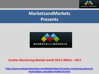 Cardiac Monitoring Market worth $23.3 Billion by 2017