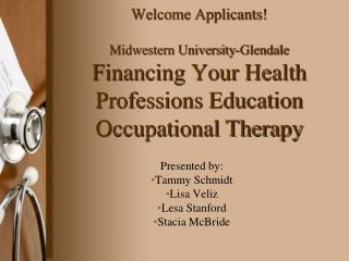 Welcome Applicants  Midwestern University-Glendale Financing Your Health Professions Education Occupational Therapy