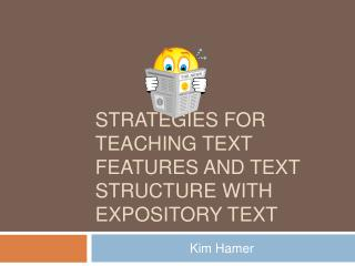 Strategies for Teaching Text Features and Text Structure With Expository Text