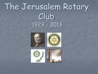 The Jerusalem Rotary Club  1929 - 2013