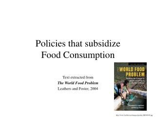 Policies that subsidize  Food Consumption