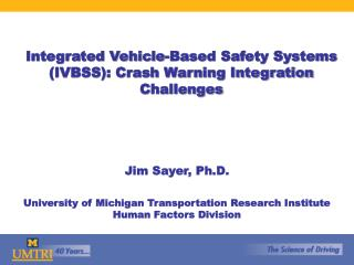 Integrated Vehicle-Based Safety Systems IVBSS: Crash Warning Integration Challenges