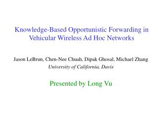Knowledge-Based Opportunistic Forwarding in Vehicular Wireless Ad Hoc Networks