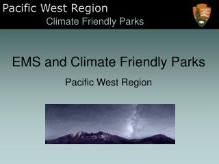 EMS and Climate Friendly Parks Pacific West Region