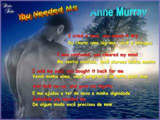 I cried a tear, you wiped it dry  Eu chorei uma l grima, voc  a enxugou