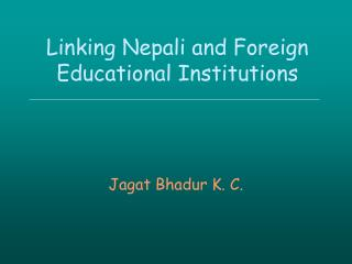 Linking Nepali and Foreign  Educational Institutions