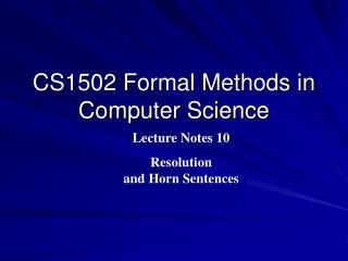 CS1502 Formal Methods in Computer Science